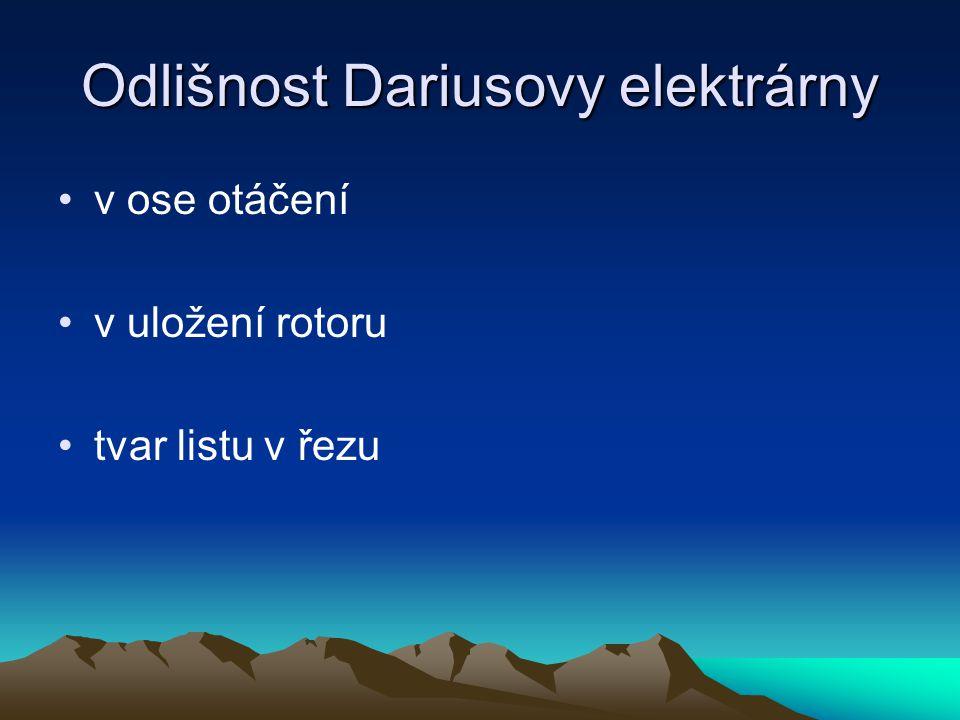 Odlišnost Dariusovy elektrárny v ose otáčení v uložení rotoru tvar listu v řezu
