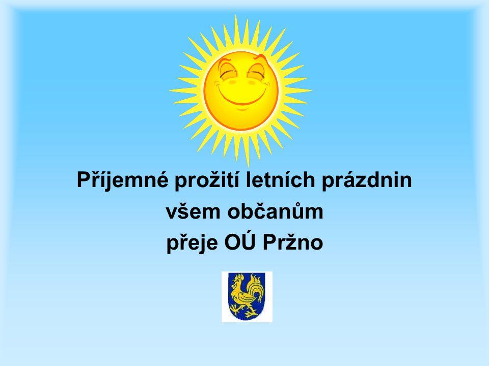 Příjemné prožití letních prázdnin všem občanům přeje OÚ Pržno