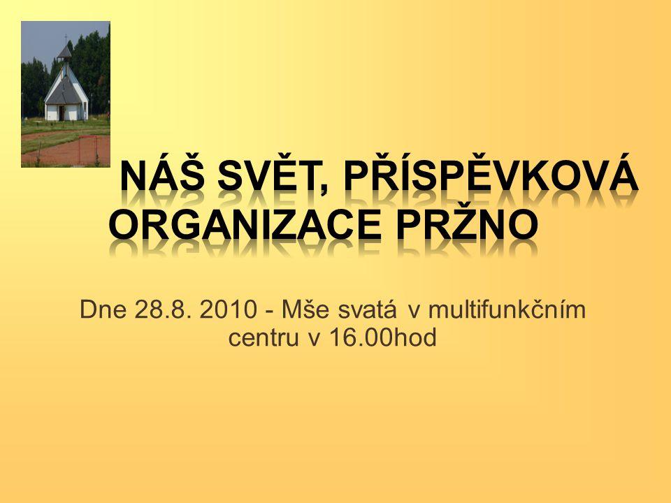 Dne 28.8. 2010 - Mše svatá v multifunkčním centru v 16.00hod