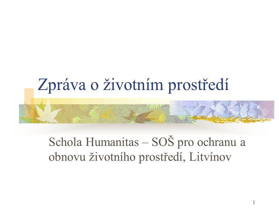 1 Zpráva o životním prostředí Schola Humanitas – SOŠ pro ochranu a obnovu životního prostředí, Litvínov