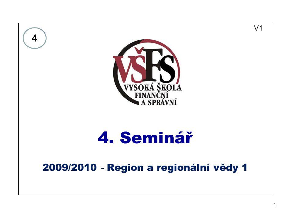 1 V1 4. Seminář 2009/2010 - Region a regionální vědy 1 4