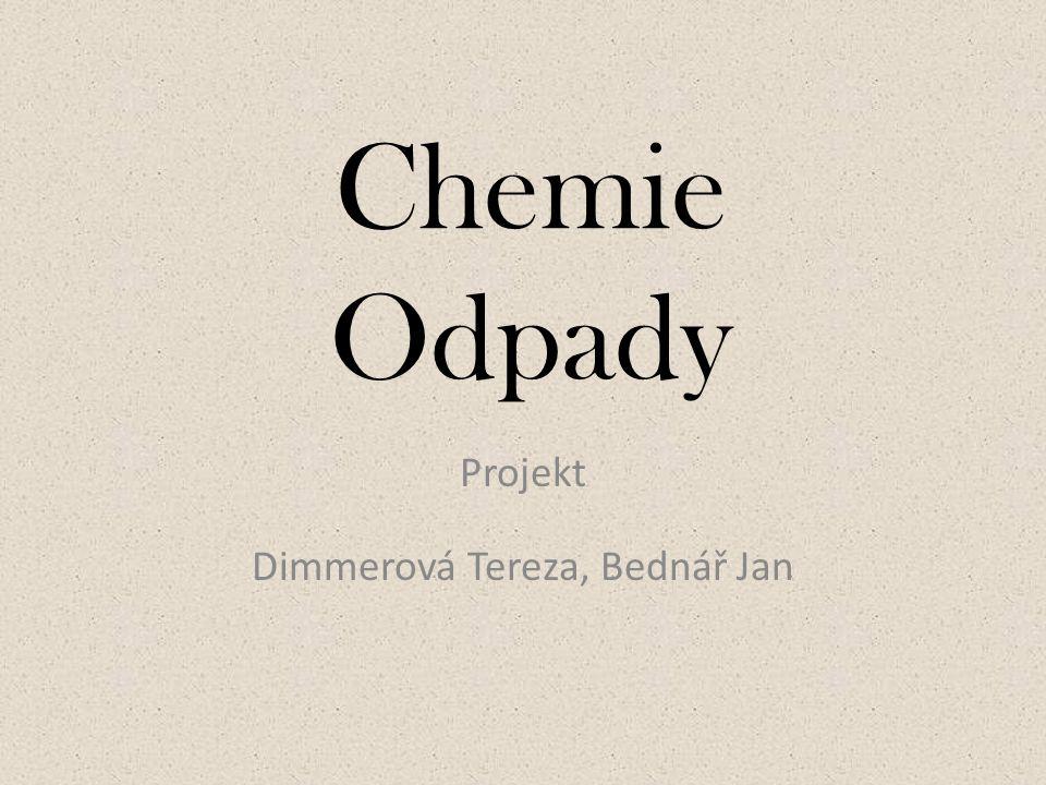Chemie Odpady Projekt Dimmerová Tereza, Bednář Jan