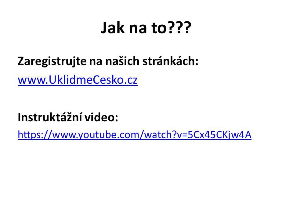 Jak na to??? Zaregistrujte na našich stránkách: www.UklidmeCesko.cz Instruktážní video: https://www.youtube.com/watch?v=5Cx45CKjw4A