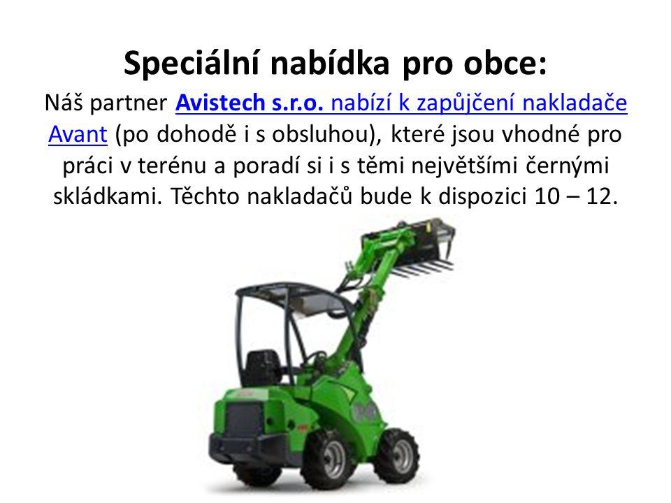 Speciální nabídka pro obce: Náš partner Avistech s.r.o. nabízí k zapůjčení nakladače Avant (po dohodě i s obsluhou), které jsou vhodné pro práci v ter