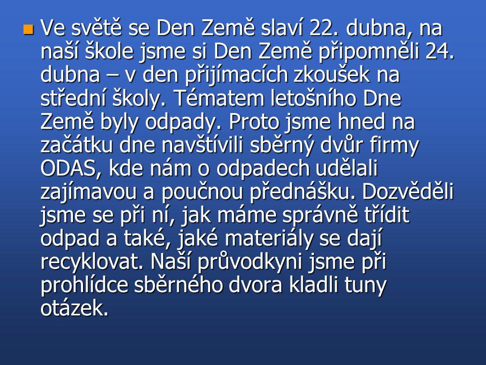 n Ve světě se Den Země slaví 22. dubna, na naší škole jsme si Den Země připomněli 24.