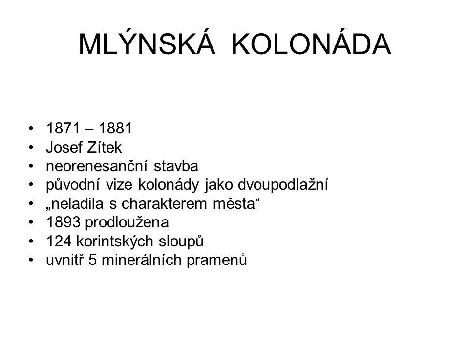 JOSEF ZÍTEK studium v Praze, Vídni, stipendium do Itálie, Francie, Německa, Belgie návrh Mlýnské kolonády v Karlových Varech 7