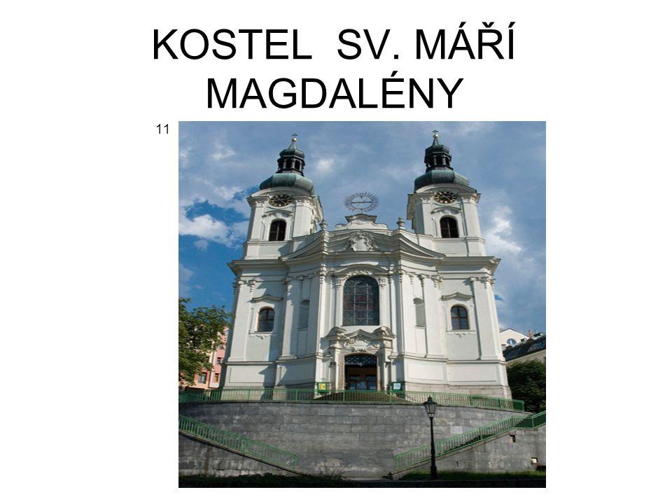 KOSTEL SV.MÁŘÍ MAGDALÉNY původně gotický kostel 14.