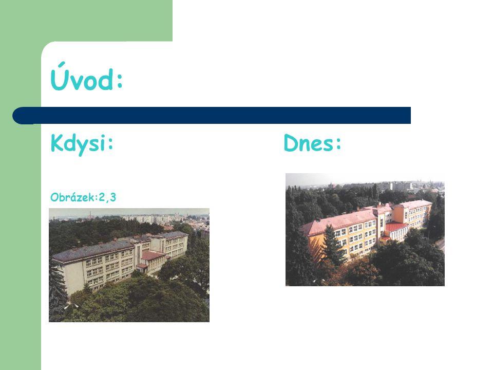 Procházka školou: Do naší školy vedou 2 vchody, které jsou kontrolovány kamerami.