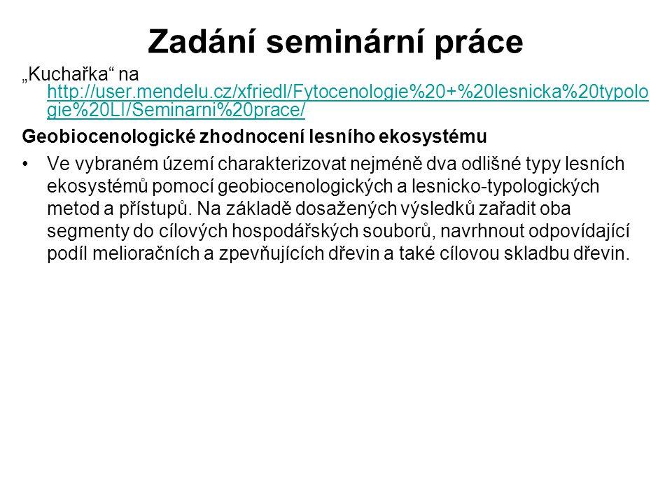 Zadání seminární práce Osnova práce Výběr lokality.