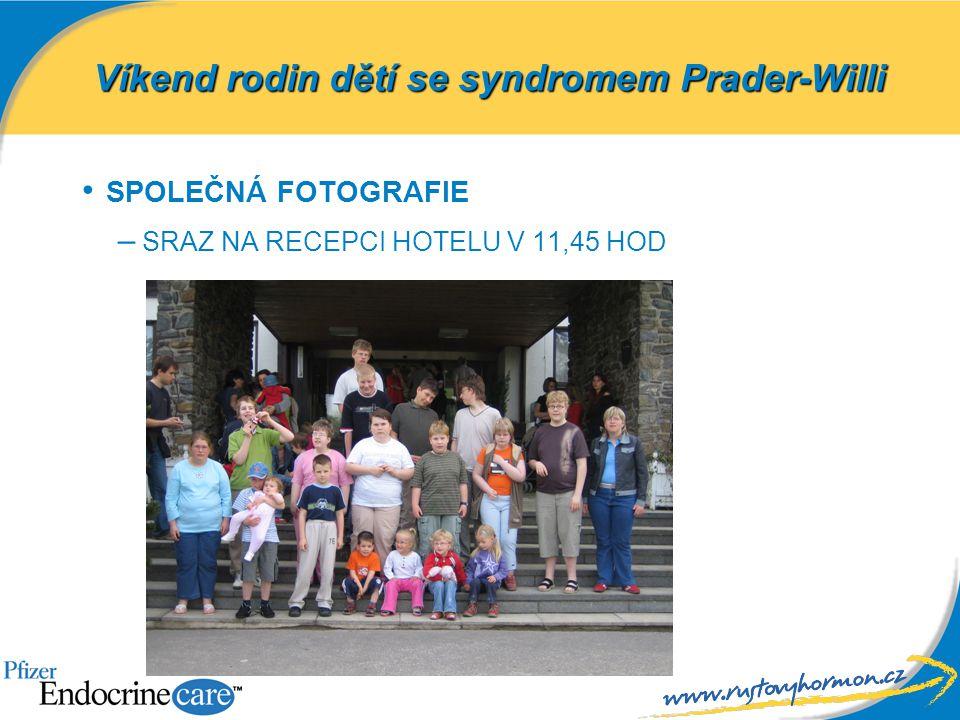 SPOLEČNÁ FOTOGRAFIE – SRAZ NA RECEPCI HOTELU V 11,45 HOD Víkend rodin dětí se syndromem Prader-Willi