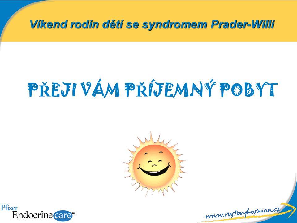 P Ř EJI VÁM P Ř ÍJEMNÝ POBYT Víkend rodin dětí se syndromem Prader-Willi