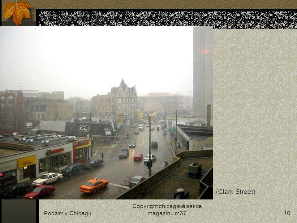 Podzim v Chicagu Copyright chicágská sekce magazínu m379 …rozjiskřené dny jsou občas nahrazovány… (Clark Street)
