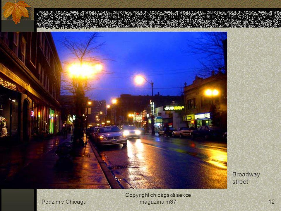 Podzim v Chicagu Copyright chicágská sekce magazínu m3711 …a občasnými přeháňkami… (Wacker drive)Wacker drive