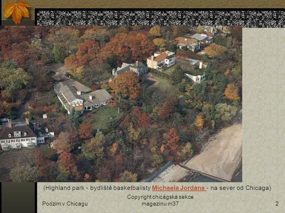 Copyright chicágská sekce magazínu m372 …a barevný… (Highland park - bydliště basketbalisty Michaela Jordana - na sever od Chicaga)Michaela Jordana