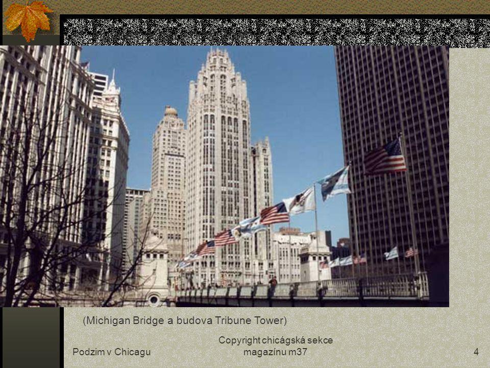 Podzim v Chicagu Copyright chicágská sekce magazínu m373 …celá ILLINOIS zažívá opravdové indiánské léto…
