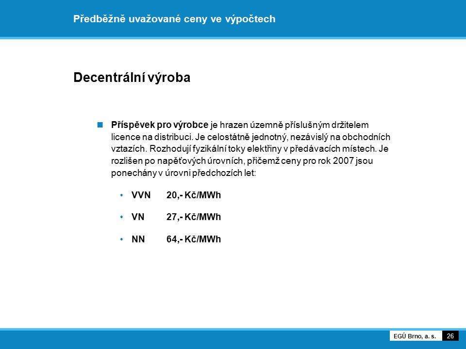 Předběžně uvažované ceny ve výpočtech 27 EGÚ Brno, a. s.