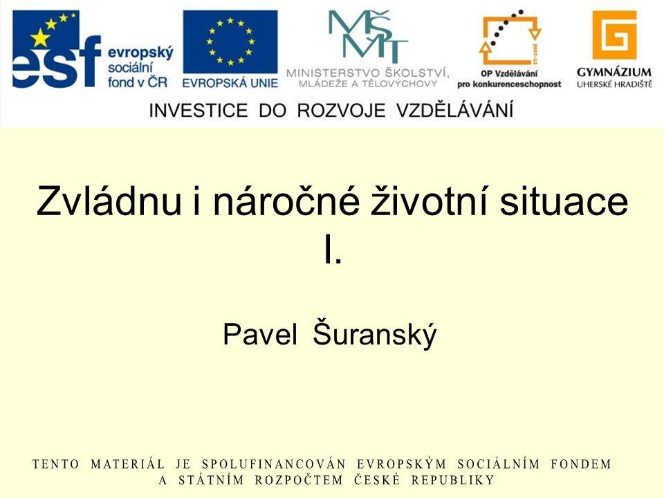 Zvládnu i náročné životní situace I. Pavel Šuranský
