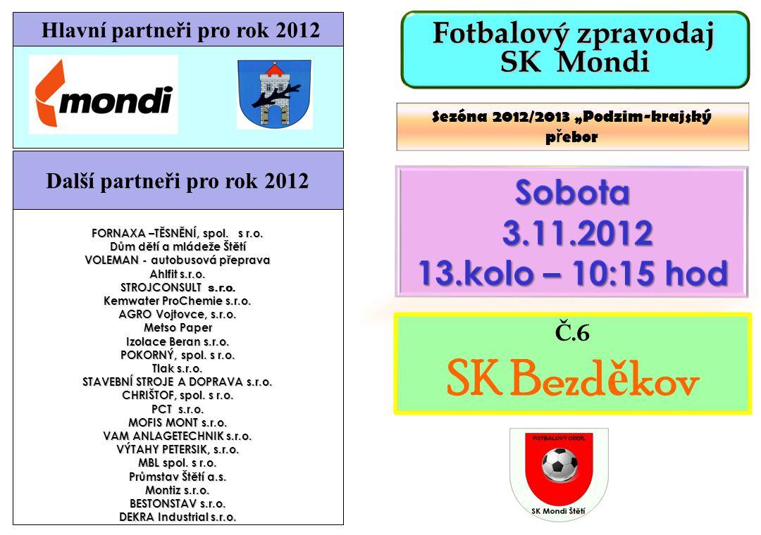 """č.6 SK Bezd ě kov Sezóna 2012/2013 """"Podzim-krajský p ř ebor FORNAXA –TĚSNĚNÍ, spol."""
