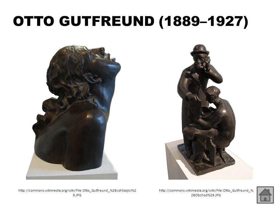 OTTO GUTFREUND (1889–1927) http://commons.wikimedia.org/wiki/File:Otto_Gutfreund_%28vzhlizejici%2 9.JPG http://commons.wikimedia.org/wiki/File:Otto_Gu