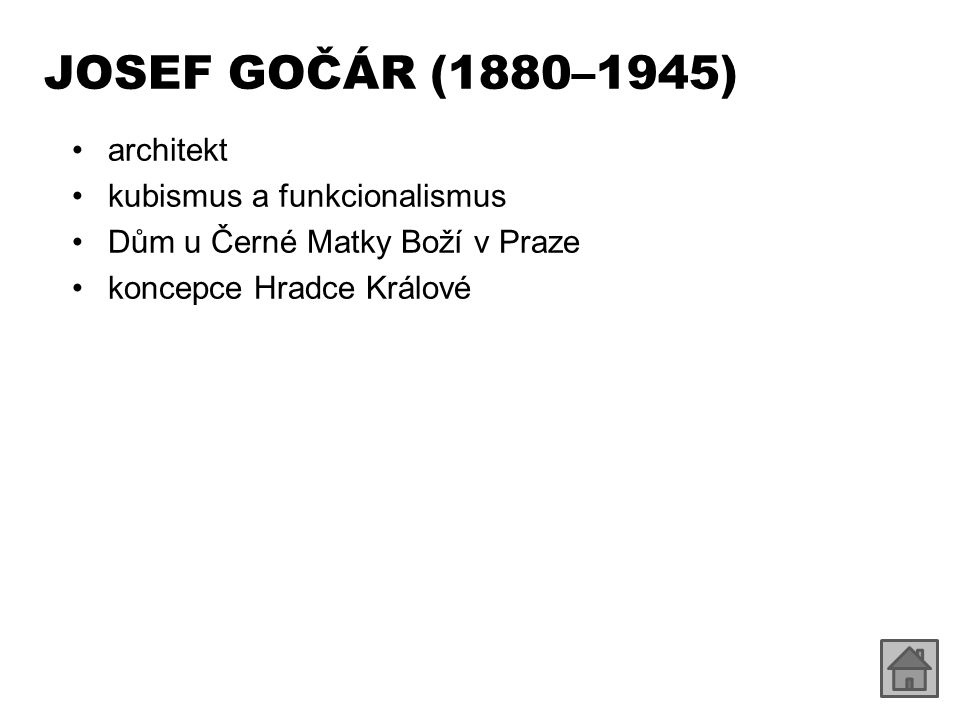JOSEF GOČÁR (1880–1945) architekt kubismus a funkcionalismus Dům u Černé Matky Boží v Praze koncepce Hradce Králové