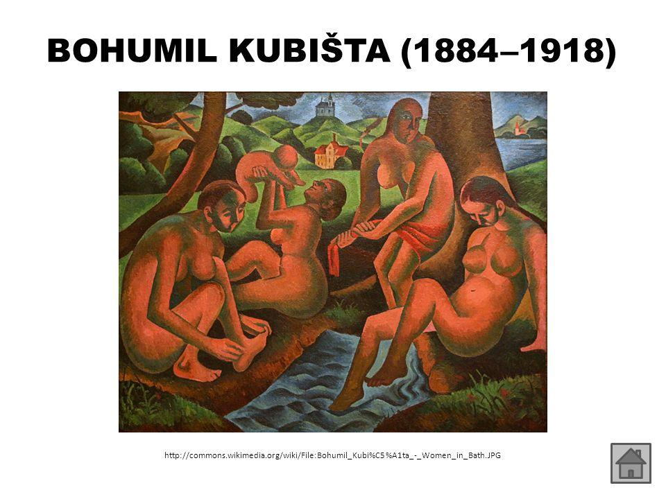 BOHUMIL KUBIŠTA (1884 – 1918) http://commons.wikimedia.org/wiki/File:Bohumil_Kubi%C5%A1ta_- _Portrait_of_a_Man.JPG http://commons.wikimedia.org/wiki/File:Bohumil_Kubi%C5%A1ta _-_St_Sebastian.jpg