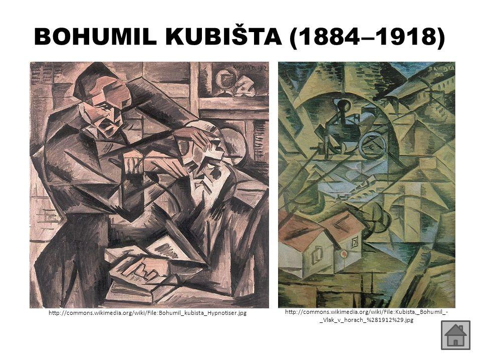 BOHUMIL KUBIŠTA (1884 – 1918) http://commons.wikimedia.org/wiki/File:Bohumil_kubista_Hypnotiser.jpg http://commons.wikimedia.org/wiki/File:Kubista,_Bo