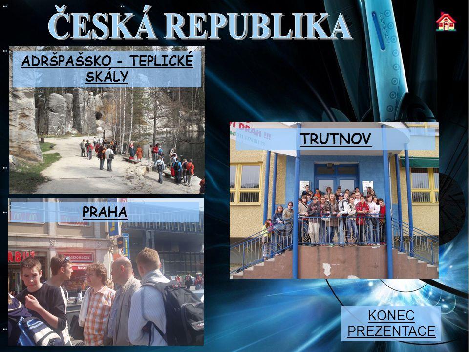 PRAHA ADRŠPAŠSKO - TEPLICKÉ SKÁLY TRUTNOV KONEC PREZENTACE