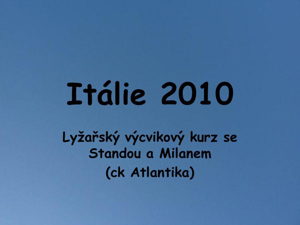 Itálie 2010 Lyžařský výcvikový kurz se Standou a Milanem (ck Atlantika)