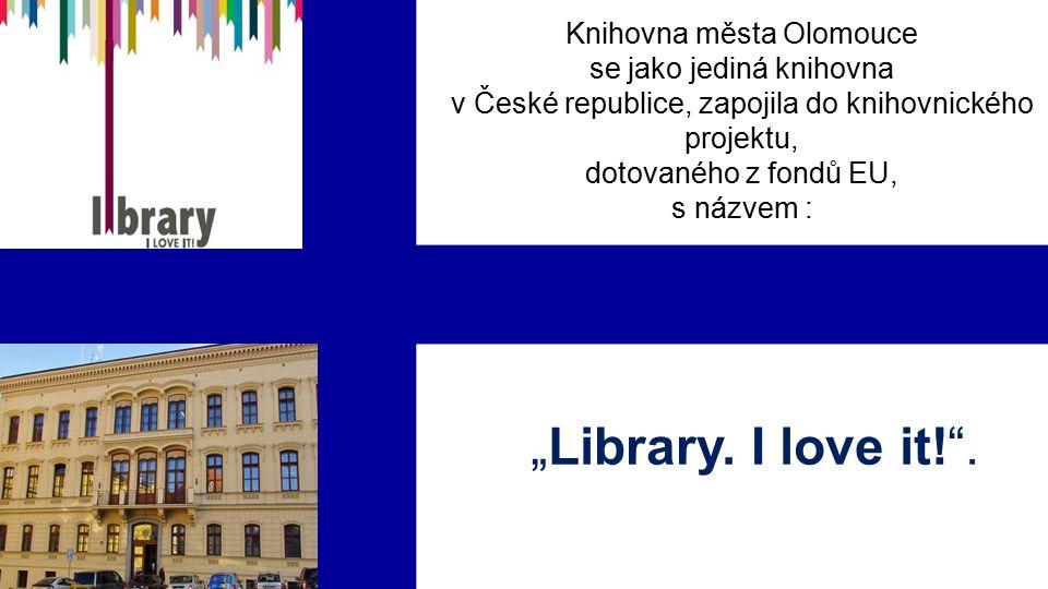 """Knihovna města Olomouce se jako jediná knihovna v České republice, zapojila do knihovnického projektu, dotovaného z fondů EU, s názvem : """"Library."""