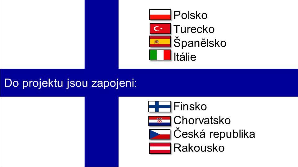 Polsko Turecko Španělsko Itálie Finsko Chorvatsko Česká republika Rakousko Do projektu jsou zapojeni:
