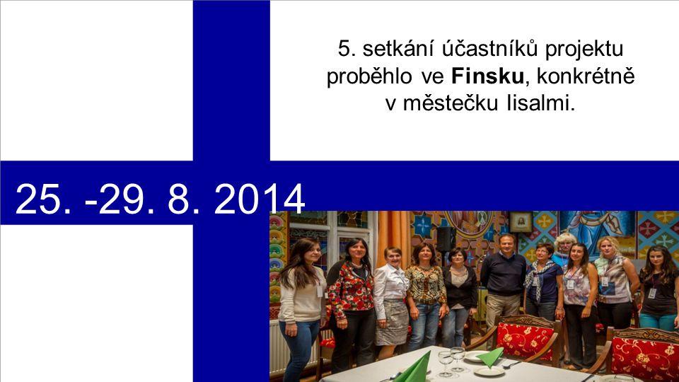 5. setkání účastníků projektu proběhlo ve Finsku, konkrétně v městečku Iisalmi. 25. -29. 8. 2014