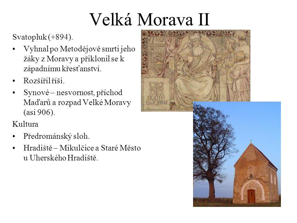 Velká Morava II Svatopluk (+894).