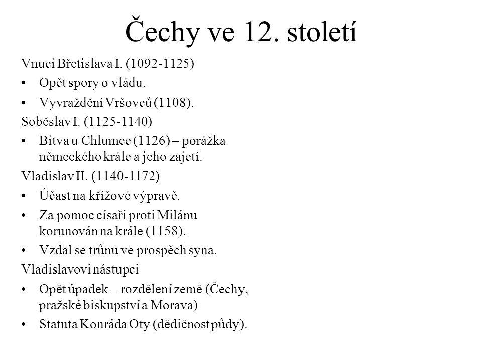 Čechy ve 12.století Vnuci Břetislava I. (1092-1125) Opět spory o vládu.