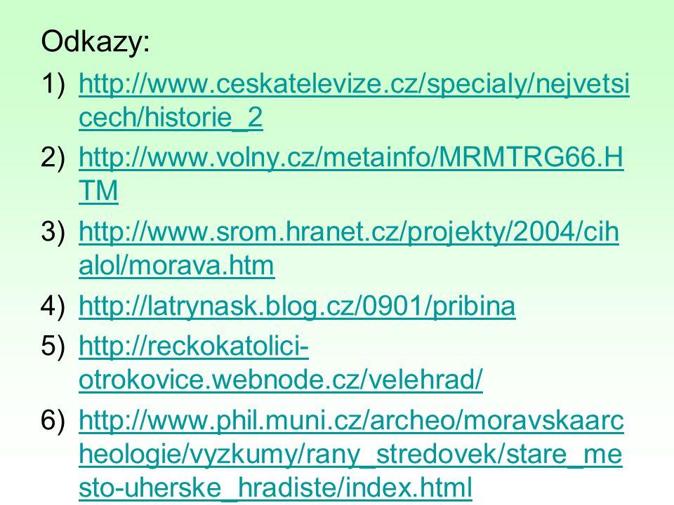 Odkazy: 1)http://www.ceskatelevize.cz/specialy/nejvetsi cech/historie_2http://www.ceskatelevize.cz/specialy/nejvetsi cech/historie_2 2)http://www.voln