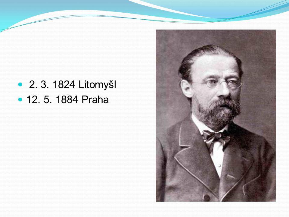 2. 3. 1824 Litomyšl 12. 5. 1884 Praha