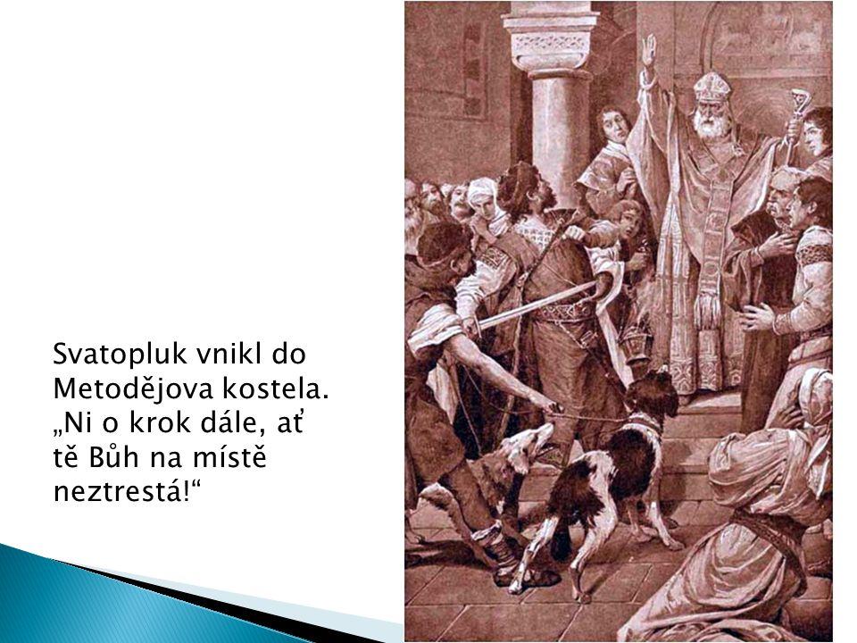 """Svatopluk vnikl do Metodějova kostela. """"Ni o krok dále, ať tě Bůh na místě neztrestá!"""