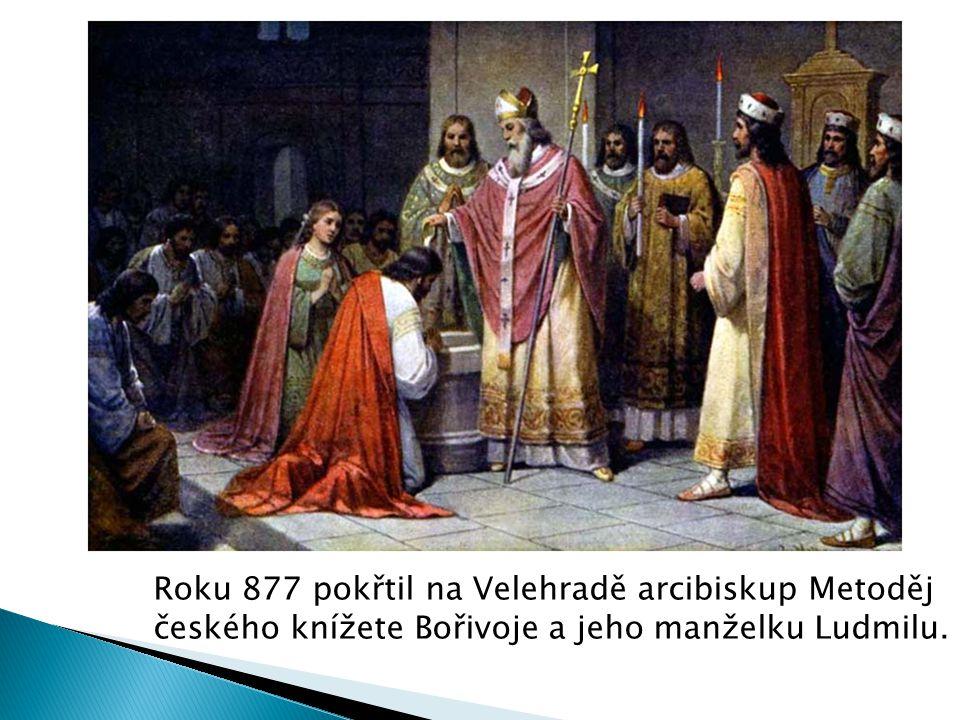 Roku 877 pokřtil na Velehradě arcibiskup Metoděj českého knížete Bořivoje a jeho manželku Ludmilu.