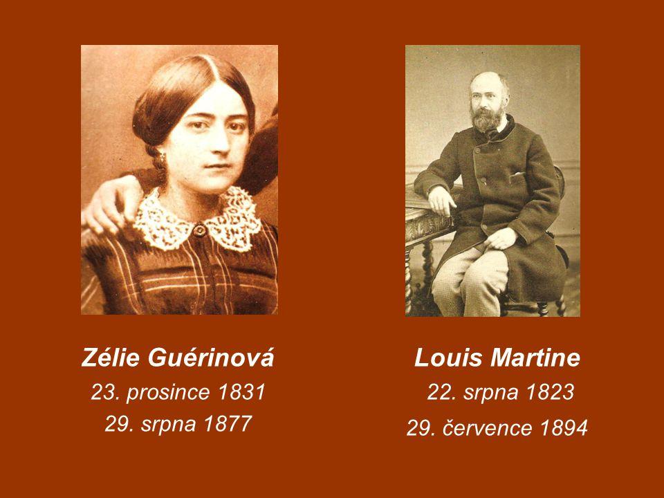 Louis Martine 22. srpna 1823 29. července 1894 Zélie Guérinová 23. prosince 1831 29. srpna 1877