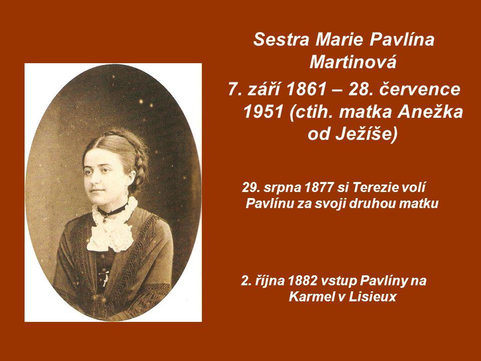 Sestra Marie Pavlína Martinová 7. září 1861 – 28.