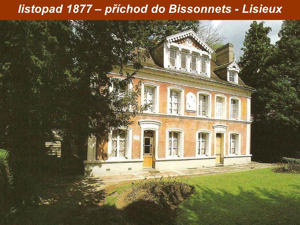 listopad 1877 – příchod do Bissonnets - Lisieux