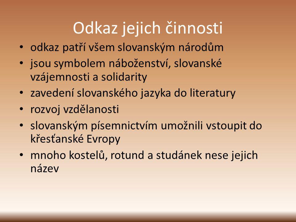 Odkaz jejich činnosti odkaz patří všem slovanským národům jsou symbolem náboženství, slovanské vzájemnosti a solidarity zavedení slovanského jazyka do