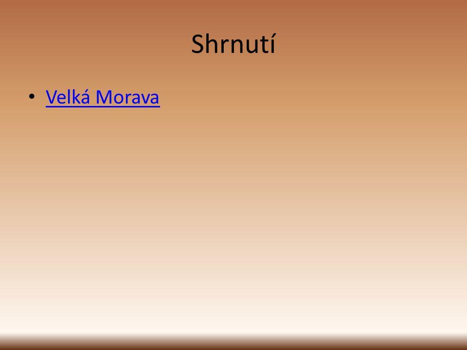 Shrnutí Velká Morava