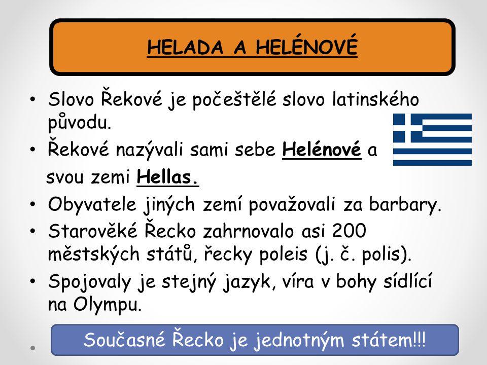 Slovo Řekové je počeštělé slovo latinského původu. Řekové nazývali sami sebe Helénové a svou zemi Hellas. Obyvatele jiných zemí považovali za barbary.