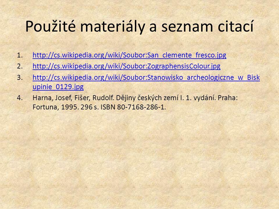 Použité materiály a seznam citací 1.http://cs.wikipedia.org/wiki/Soubor:San_clemente_fresco.jpghttp://cs.wikipedia.org/wiki/Soubor:San_clemente_fresco