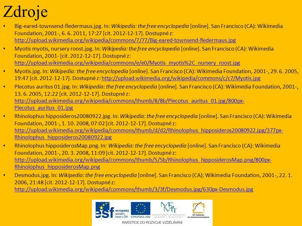 Zdroje Big-eared-townsend-fledermaus.jpg. In: Wikipedia: the free encyclopedia [online]. San Francisco (CA): Wikimedia Foundation, 2001-, 6. 6. 2011,
