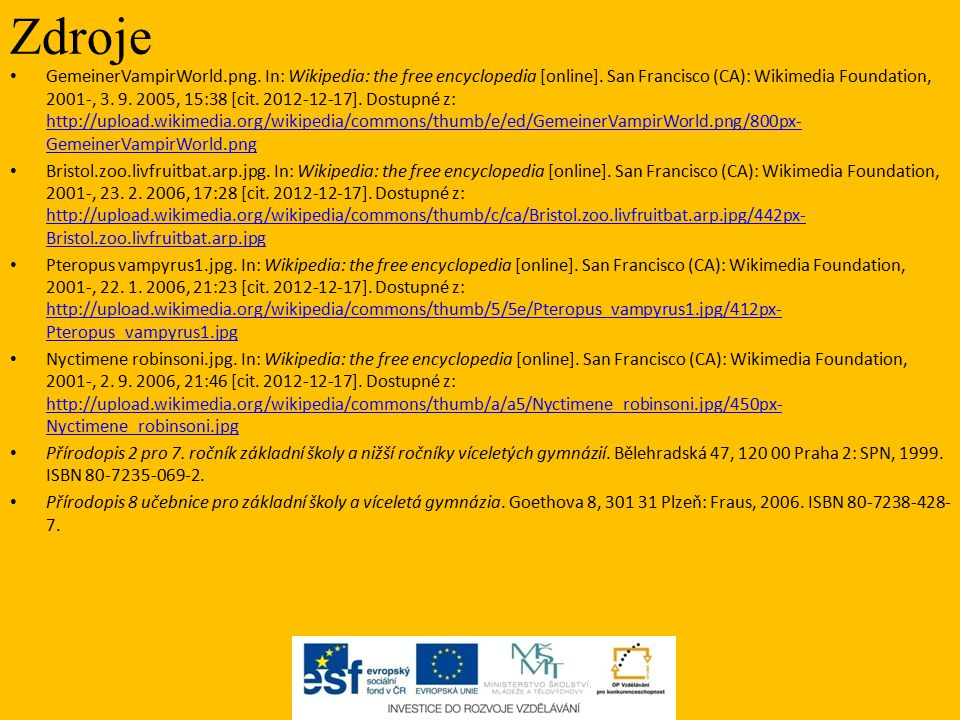 Zdroje GemeinerVampirWorld.png. In: Wikipedia: the free encyclopedia [online]. San Francisco (CA): Wikimedia Foundation, 2001-, 3. 9. 2005, 15:38 [cit