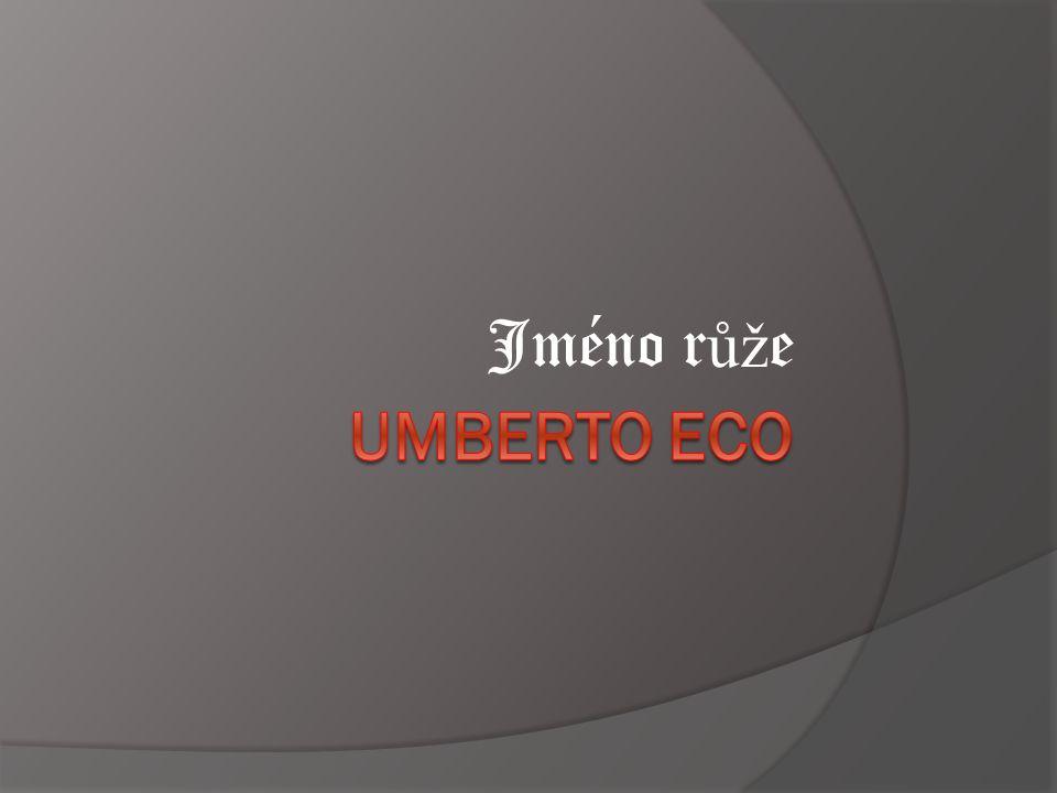 """Umberto Eco  narodil se 5.1.1932 v piemontské Alessandrii  Ecův dědeček byl údajně nalezencem a příjmení Eco dostal od jednoho úředníka – vzniklo ze spojení ex-caelis-oblatus = """"nabízený nebesy  Na přání otce nastupuje na právnickou fakultu, studií ale zanechal a začal se věnovat středověké filozofii a literatuře  vystudoval filozofii v Turíně (1954 – doktorát)  vyučoval estetiku na fakultě architektury v Miláně  pracoval v nakladatelstvích i v novinách"""