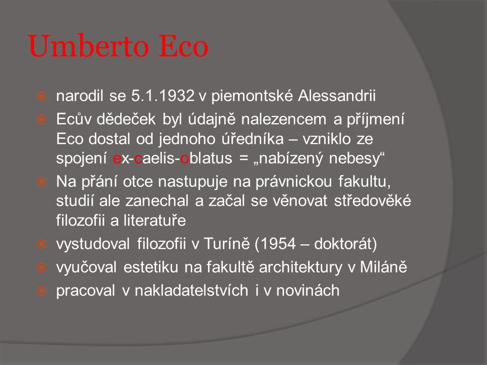 Umberto Eco  Eco žije v oblasti blízko Rimini, na panství ze 17.
