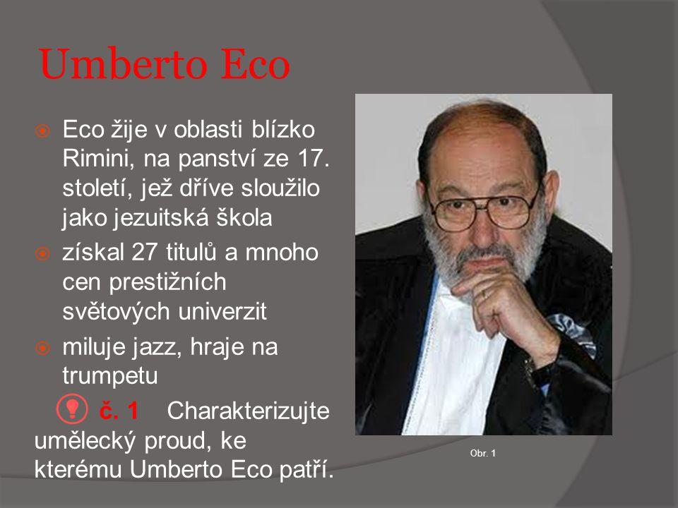 Umberto Eco - dílo  v březnu 1978 začal psát svůj první román Jméno růže (publikovaný 1980), jeho nakladatelství zamýšlelo prodat 30 000 kopií titulu, dodnes prodáno přes devět milionů  ihned začíná psát druhý román – Foucaltovo kyvadlo  Ačkoli tvrdil, že již nemá plány psát další román, o pár let vydává již třetí – Ostrov včerejšího dne