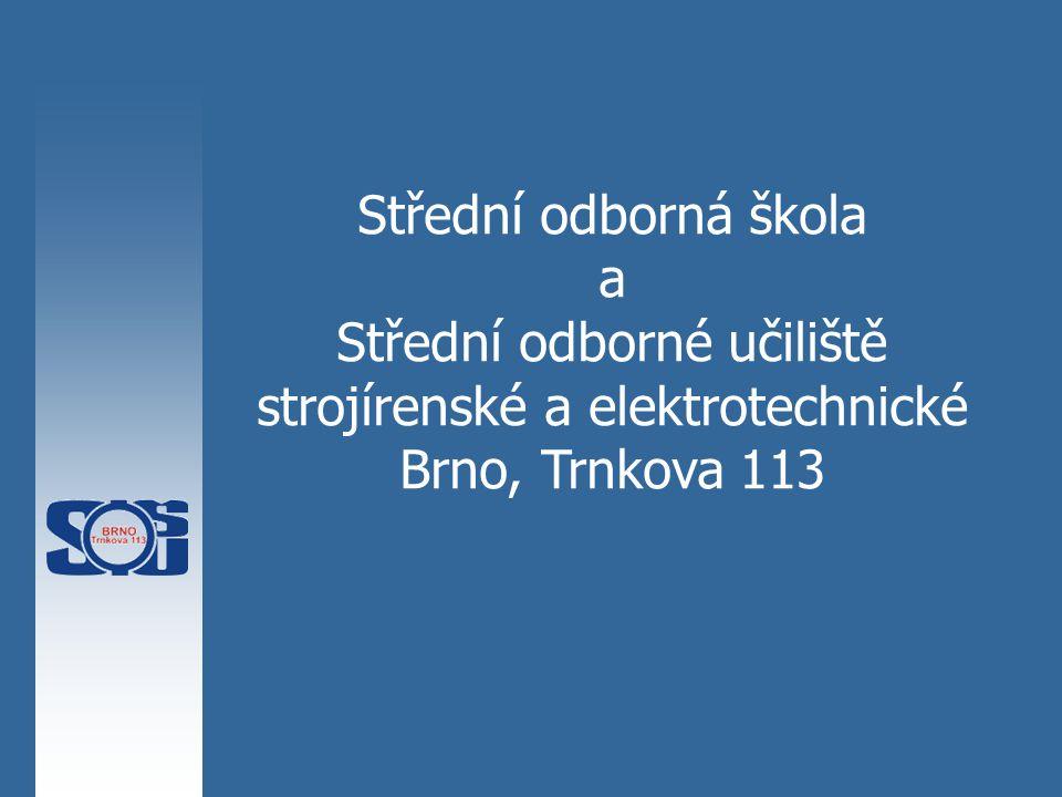 Střední odborná škola a Střední odborné učiliště strojírenské a elektrotechnické Brno, Trnkova 113
